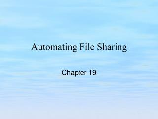 Automating File Sharing