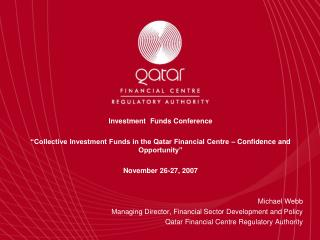Investment  Funds Conference   Collective Investment Funds in the Qatar Financial Centre   Confidence and Opportunity
