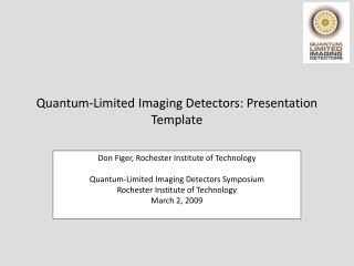 Quantum-Limited Imaging Detectors: Presentation Template