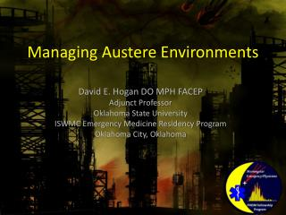 Managing Austere Environments