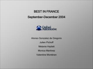 BEST IN FRANCE September-December 2004    Alonso Gonzalez de Gregorio Julien Pichoff Melanie Hazlett Monica Martinez Val
