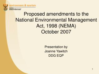 Proposed amendments to the National Environmental Management Act, 1998 NEMA October 2007