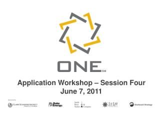 Application Workshop   Session Four June 7, 2011