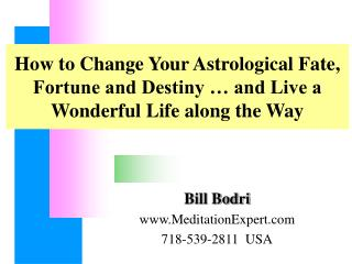 How to Change Your Astrological Fate, Fortune and Destiny   and Live a Wonderful Life along the Way