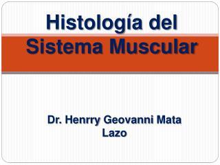 Histolog a del Sistema Muscular