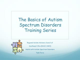 Regional Autism Advisory Council of  Southwest Ohio RAAC-SWO Adults with Autism Spectrum Disorders  Task Force