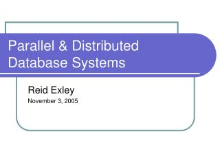 Parallel  Distributed Database Systems