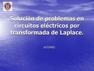 Soluci n de problemas en  circuitos el ctricos por transformada de Laplace.