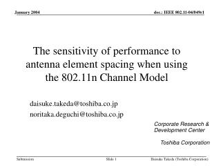 The sensitivity of performance to antenna element spacing when using the 802.11n Channel Model