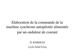 Elaboration de la commande de la machine synchrone autopilot e aliment e par un onduleur de courant