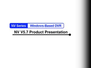 NV V5.7 Product Presentation