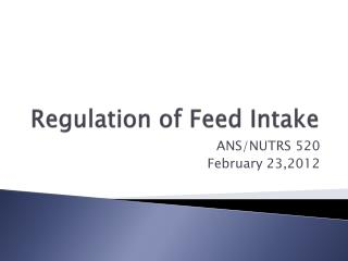 Regulation of Feed Intake
