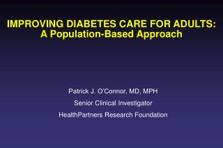 IMPROVING DIABETES CARE FOR ADULTS:   A Population-Based Approach