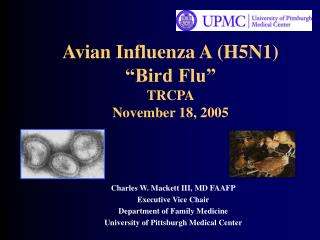 Avian Influenza A H5N1  Bird Flu  TRCPA November 18, 2005