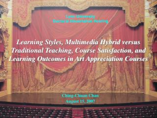 Learning Styles, Multimedia Hybrid versus Traditional Teaching, Course Satisfaction, and Learning Outcomes in Art Apprec