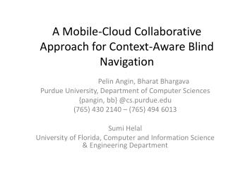 A Mobile-Cloud Collaborative Approach for Context-Aware Blind Navigation