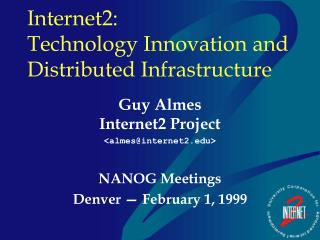Internet2: Technology Innovation and Distributed Infrastructure