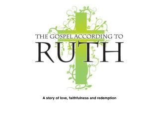 A story of love, faithfulness and redemption