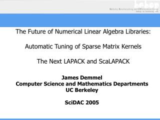 The Future of Numerical Linear Algebra Libraries:   Automatic Tuning of Sparse Matrix Kernels  The Next LAPACK and ScaLA