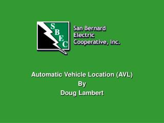 Automatic Vehicle Location AVL By  Doug Lambert