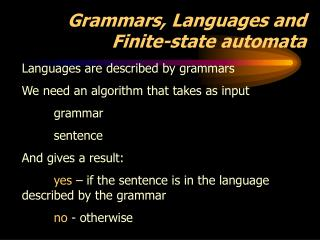 Grammars, Languages and  Finite-state automata