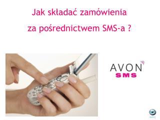 Jak skladac zam wienia  za posrednictwem SMS-a