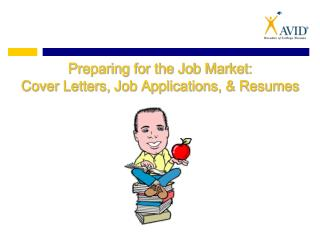 Preparing for the Job Market: Cover Letters, Job Applications,  Resumes