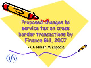 Proposed changes to service tax on cross border transactions by Finance Bill, 2007