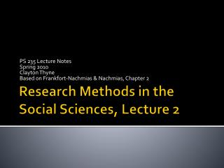 Research Methods in the Social Sciences, Lecture 2