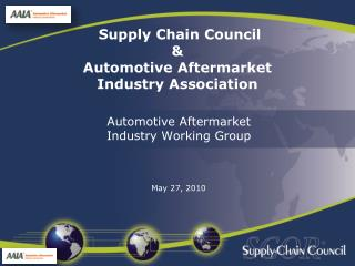 Supply Chain Council  Automotive Aftermarket  Industry Association