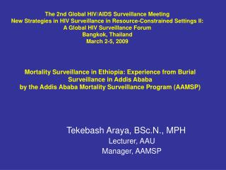 Mortality Surveillance in Ethiopia: Experience from Burial Surveillance in Addis Ababa by the Addis Ababa Mortality Surv