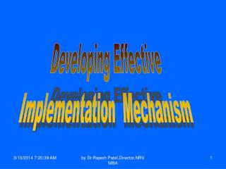 dEVELOPING EFFECTIVE IMPLEMENTATION MECHANISM