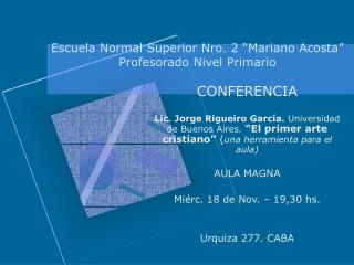 Escuela Normal Superior Nro. 2  Mariano Acosta  Profesorado Nivel Primario