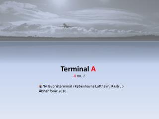 Terminal A - A no. 1