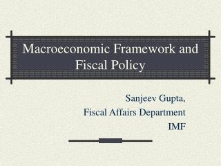 Macroeconomic Framework and Fiscal Policy