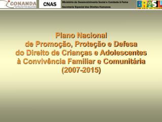 Plano Nacional  de Promo  o, Prote  o e Defesa do Direito de Crian as e Adolescentes   Conviv ncia Familiar e Comunit ri