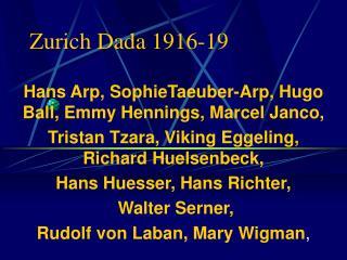 Zurich Dada 1916-19