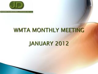 WMTA MONTHLY MEETING  JANUARY 2012