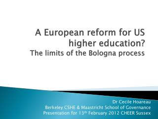 A European reform for US higher education    The limits of the Bologna process