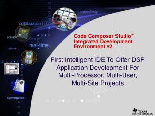 Code Composer StudioTM Integrated Development Environment v2