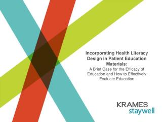 Incorporating Health Literacy Design in Patient Education Materials:               A Brief Case for the Efficacy of Educ