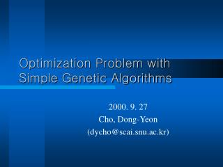 Optimization Problem with Simple Genetic Algorithms