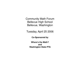 Community Math Forum Bellevue High School Bellevue, Washington  Tuesday, April 25 2006