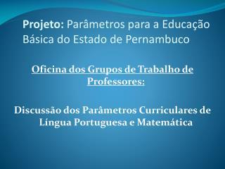 Projeto: Par metros para a Educa  o B sica do Estado de Pernambuco