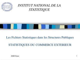 Les Fichiers Statistiques dans les Structures Publiques  STATISTIQUES DU COMMERCE EXTERIEUR