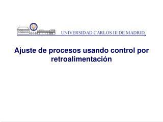 Ajuste de procesos usando control por retroalimentaci n