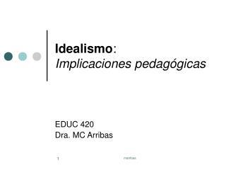 Idealismo: Implicaciones pedag gicas