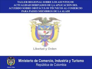 TALLER REGIONAL SOBRE LOS ASUNTOS DE ACTUALIDAD DERIVADOS DE LA APLICACI N DEL ACUERDO SOBRE OBST CULOS T CNICOS AL COME