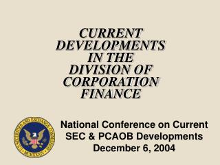 CURRENT DEVELOPMENTS  IN THE  DIVISION OF CORPORATION FINANCE