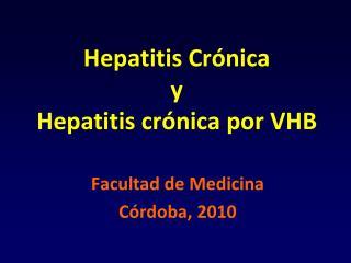 Hepatitis Cr nica y Hepatitis cr nica por VHB